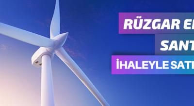 Rüzgar enerji santrali ihaleyle satılacak