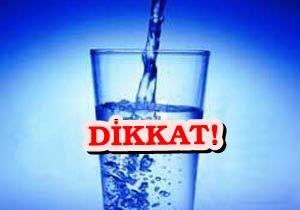 İçtiğiniz suya dikkat!